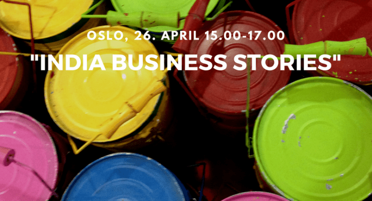 "Welcome to ""India Business Stories"" Oslo, 26. April"